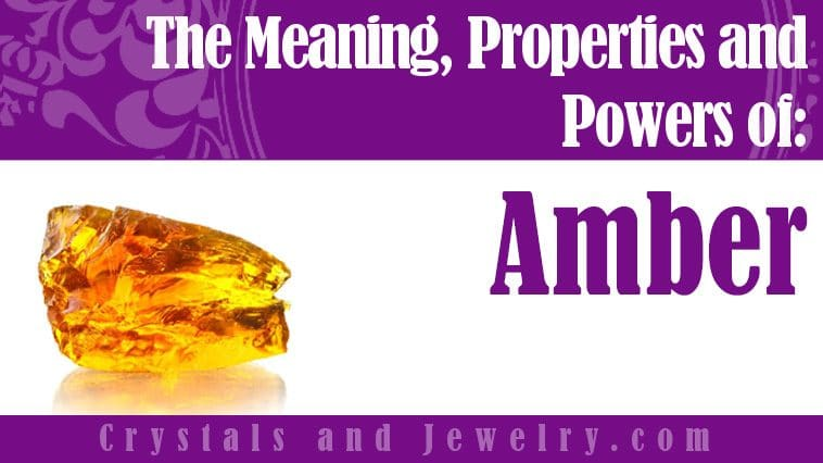 Amber Meaning Properties Powers