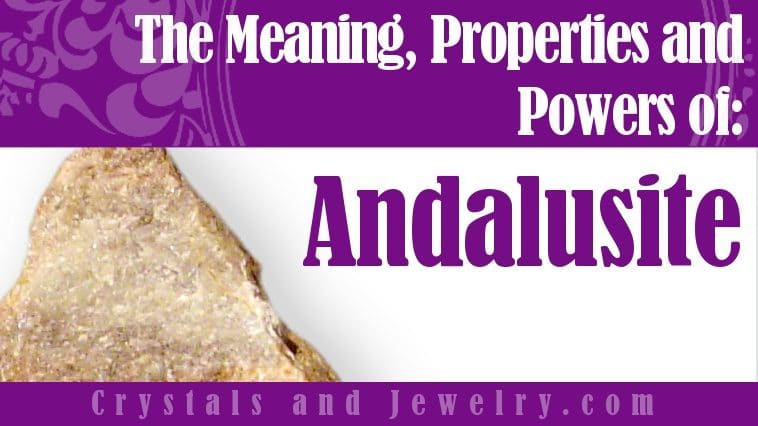 Andalusite Meaning Properties Powers