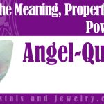Angel Quartz Meaning Properties Powers