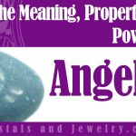 Angelite meaning properties powers