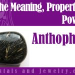 Anthophyllite meaning properties powers