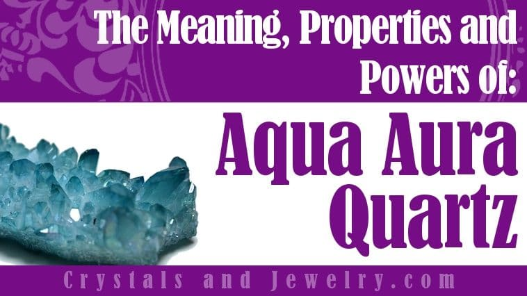 aqua aura quartz meaning properties and powers