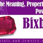bixbite meaning properties powers