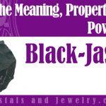 Black Jasper Meaning Properties Powers