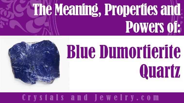 Blue Dumortierite Quartz is powerful