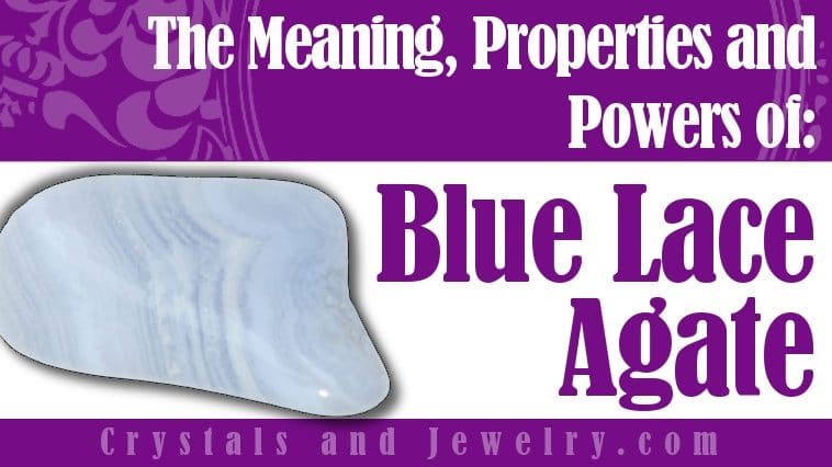 Blue Lace Agate Meaning Properties Powers