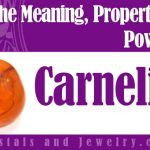 Carnelian properties and powers