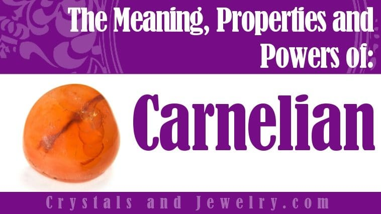 Carnelian properties and powers