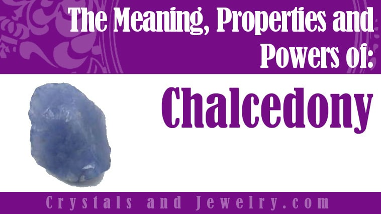 Chalcedony Meaning Properties And Powers The Complete