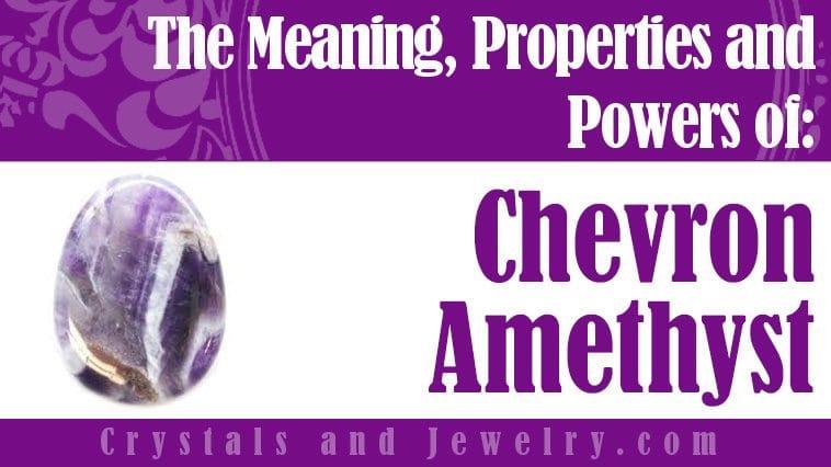 Chevron-Amethyst is powerful