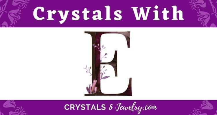Crystals with E