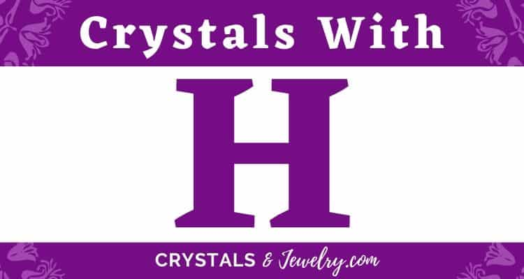 Crystals with H