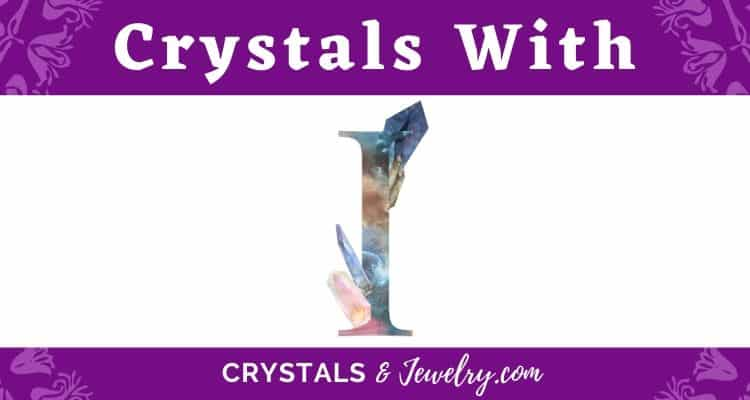 Crystals with I