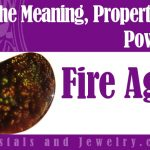 Fire Agate is powerful