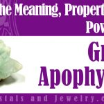 The meaning of Green Apophyllite