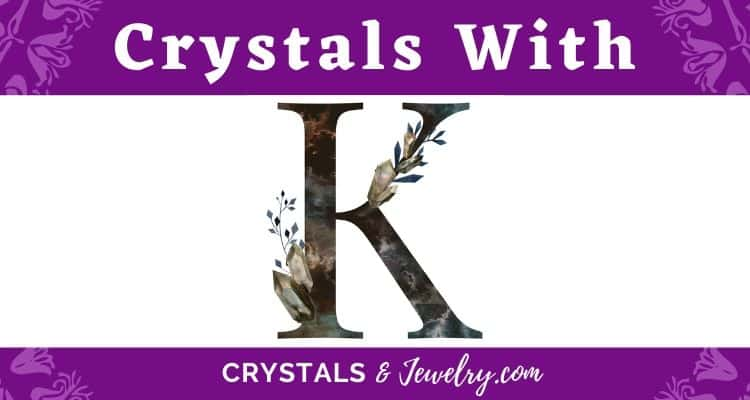 Crystals with K