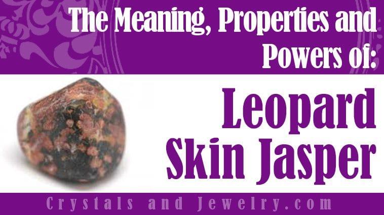Leopard Skin Jasper is powerful
