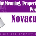 Novaculite properties and powers