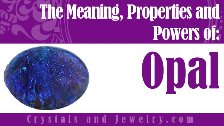 Opal Meaning Properties And Powers The Complete Guide