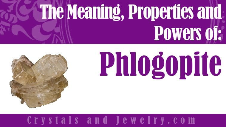 Phlogopite properties and powers