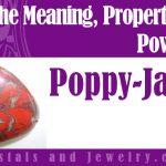 Poppy Jasper for luck and wealth