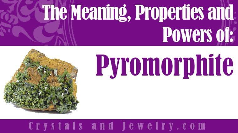 Pyromorphite properties and powers