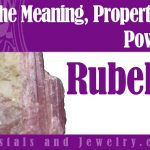 Rubellite properties and powers