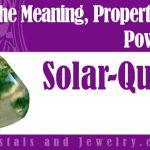 Solar Quartz is powerful