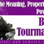 The meaning of Black Tourmaline