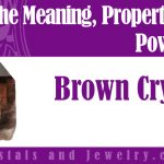 brown crystals meaning