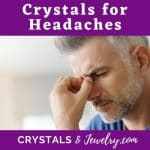 Crystals for Headaches