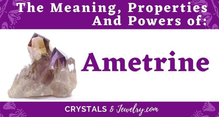 Ametrine Meaning Properties Powers