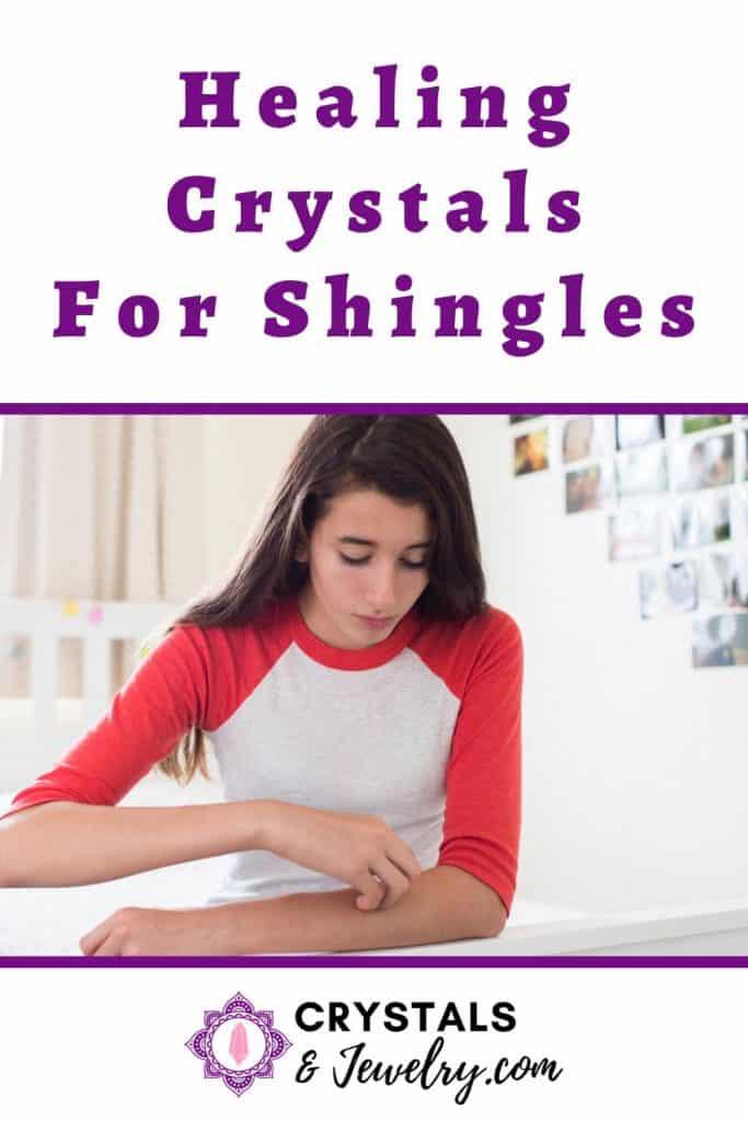 Healing crystals for shingles