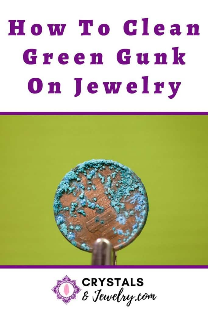 How to clean green gunk on jewelry