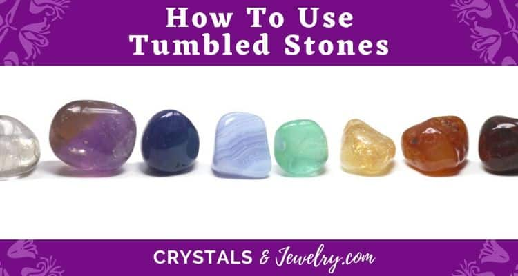 How To Use Tumbled Stones