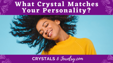 What Crystal Matches Your Personality
