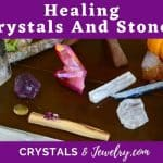 Healing Crystals And Stones