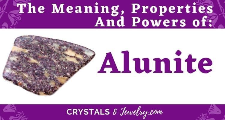 Alunite Meanings Properties Powers