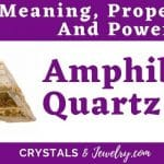 Amphibole Quartz Meaning Properties Powers