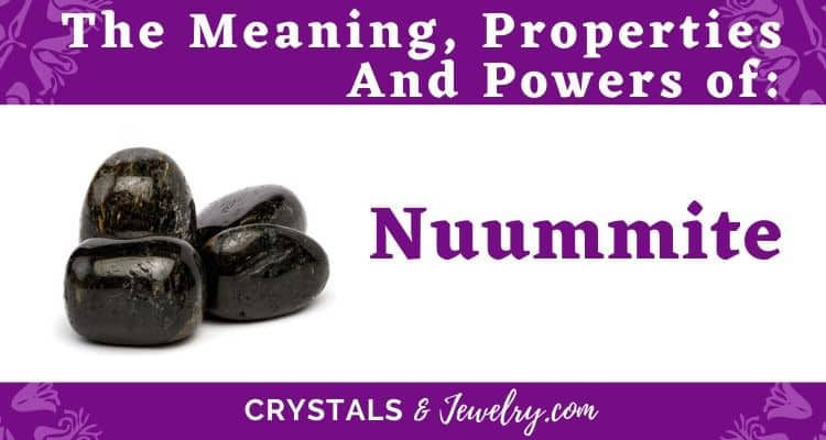 Nuummite Meanings Properties and Powers